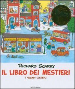 Libro Il libro dei mestieri. I grandi classici Richard Scarry