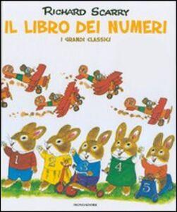 Foto Cover di Il libro dei numeri. I grandi classici, Libro di Richard Scarry, edito da Mondadori
