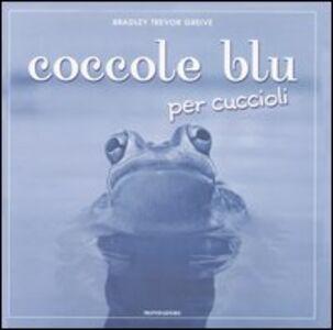 Libro Coccole blu per cuccioli Bradley T. Greive