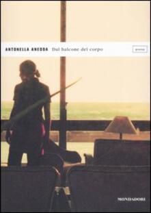 Dal balcone del corpo - Antonella Anedda - copertina