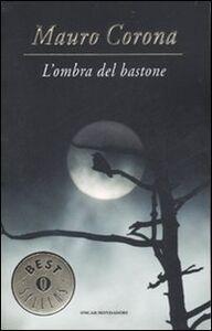 Libro L' ombra del bastone Mauro Corona
