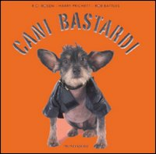 Libro Cani bastardi R. D. Rosen , Harry Prichett , Rob Battles