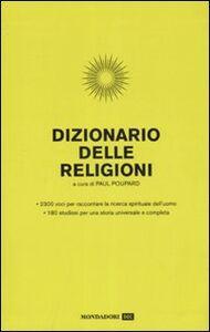 Foto Cover di Dizionario delle religioni, Libro di  edito da Mondadori