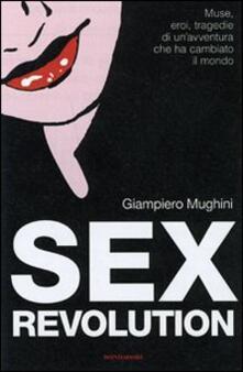 Ristorantezintonio.it Sex revolution. Muse, eroi, tragedie di un'avventura che ha cambiato il mondo Image