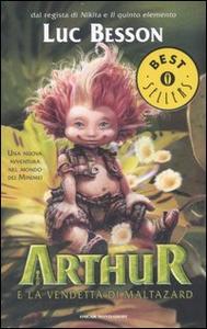 Libro Arthur e la vendetta di Maltazard Luc Besson
