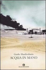 Foto Cover di Acqua in mano, Libro di Guido Manfredonia, edito da Mondadori