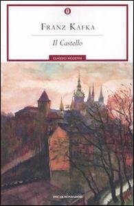 Libro Il castello. Ediz. integrata con varianti e frammenti Franz Kafka