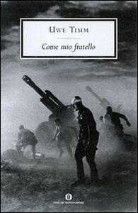 Foto Cover di Come mio fratello, Libro di Uwe Timm, edito da Mondadori