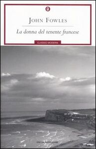 Foto Cover di La donna del tenente francese, Libro di John Fowles, edito da Mondadori
