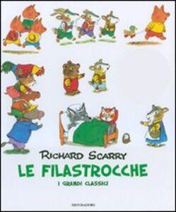 Libro Le filastrocche. I grandi classici Richard Scarry