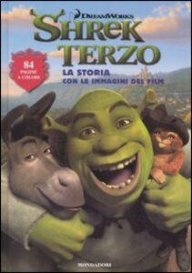 Foto Cover di Shrek terzo. La storia con le immagini del film, Libro di  edito da Mondadori