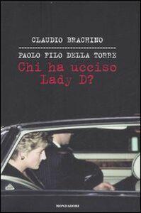 Libro Chi ha ucciso Lady D? Claudio Brachino , Paolo Filo Della Torre