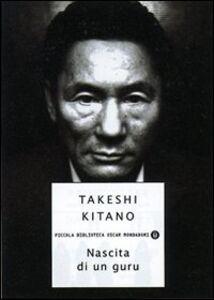 Foto Cover di Nascita di un guru, Libro di Takeshi Kitano, edito da Mondadori