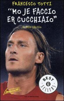 «Mo je faccio er cucchiaio». Il mio calcio.pdf