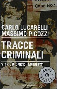 Libro Tracce criminali. Storie di omicidi imperfetti Carlo Lucarelli , Massimo Picozzi