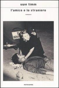Libro L' amico e lo straniero Uwe Timm