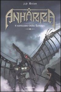 Libro Il santuario delle tenebre. Anharra. Vol. 2 J. P. Rylan