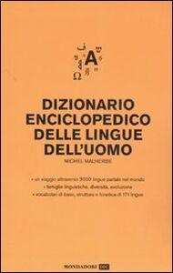 Foto Cover di Dizionario enciclopedico delle lingue dell'uomo, Libro di Michel Malherbe, edito da Mondadori