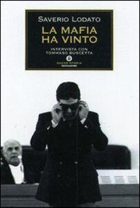 Libro La mafia ha vinto. Intervista con Tommaso Buscetta Saverio Lodato , Tommaso Buscetta