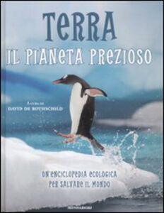 Libro Terra. Il pianeta prezioso. Un'enciclopedia ecologica per salvare il mondo