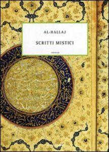 Foto Cover di Il Cristo dell'Islam. Scritti mistici, Libro di Al-Hallâj, edito da Mondadori