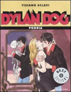 Libro Dylan Dog. Phobia Tiziano Sclavi