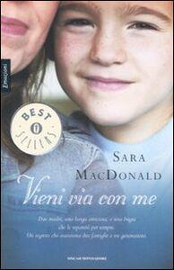 Libro Vieni via con me Sara MacDonald