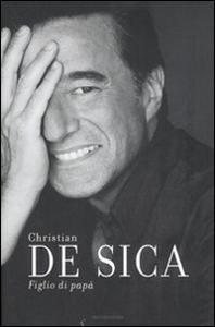 Libro Figlio di papà Christian De Sica