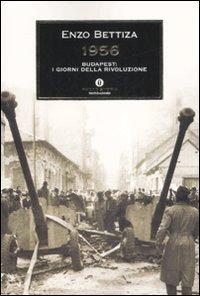1956. Budapest: i giorni della rivoluzione - Bettiza Enzo - wuz.it