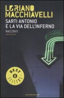 Sarti Antonio e la via dell'inferno. Racconti. Vol. 3 - Loriano Macchiavelli - copertina