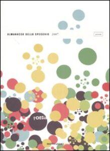 Foto Cover di Almanacco dello Specchio 2007. Poesia, Libro di  edito da Mondadori