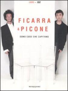 Foto Cover di Sono cose che capitano. Con DVD, Libro di Salvo Ficarra,Valentino Picone, edito da Mondadori