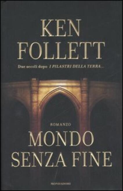 Mondo senza fine - Ken Follett - copertina