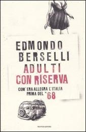 Adulti con riserva. Com'era allegra l'Italia prima del '68