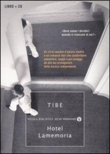 Foto Cover di Hotel Lamemoria. Con CD Audio, Libro di Tibe, edito da Mondadori