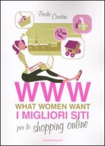 WWW. What women want. I migliori siti per lo shopping online