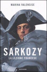 Libro Sarkozy. La lezione francese Marina Valensise