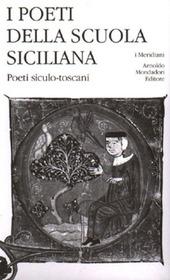 I poeti della Scuola siciliana. Vol. 3: Poeti siculo-toscani.