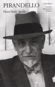 Libro Maschere nude Luigi Pirandello
