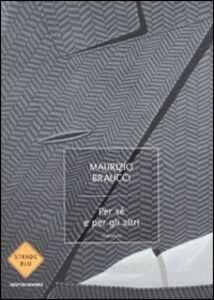 Foto Cover di Per sé e per gli altri, Libro di Maurizio Braucci, edito da Mondadori