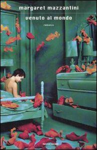 Foto Cover di Venuto al mondo, Libro di Margaret Mazzantini, edito da Mondadori