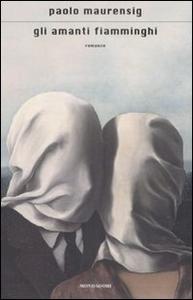 Libro Gli amanti fiamminghi Paolo Maurensig