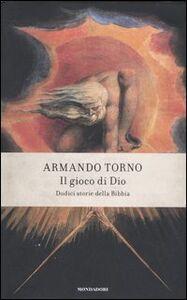Libro Il gioco di Dio. Dodici storie della Bibbia Armando Torno