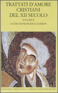 Foto Cover di Trattati d'amore cristiani del XII secolo. Testo latino a fronte. Vol. 2, Libro di  edito da Mondadori