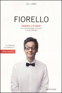 Foto Cover di Pronto, c'è Mike? Con CD Audio, Libro di Rosario Fiorello,Aldo Grasso, edito da Mondadori