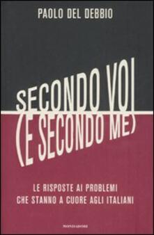 Secondo voi (e secondo me). Le risposte ai problemi che stanno a cuore agli italiani.pdf
