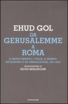 Promoartpalermo.it Da Gerusalemme a Roma. Il Medio Oriente, l'Italia, il mondo: riflessioni di un ambasciatore. 2001-2006 Image