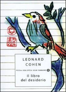 Foto Cover di Il libro del desiderio, Libro di Leonard Cohen, edito da Mondadori