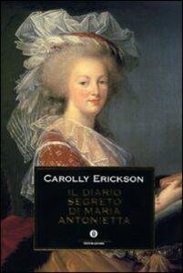 Libro Il diario segreto di Maria Antonietta Carolly Erickson
