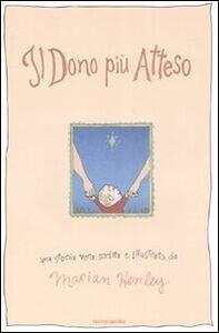 Foto Cover di Il dono più atteso, Libro di Marian Henley, edito da Mondadori